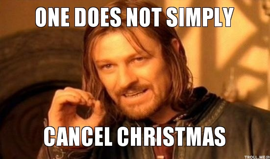 one-does-not-simply-cancel-christmas